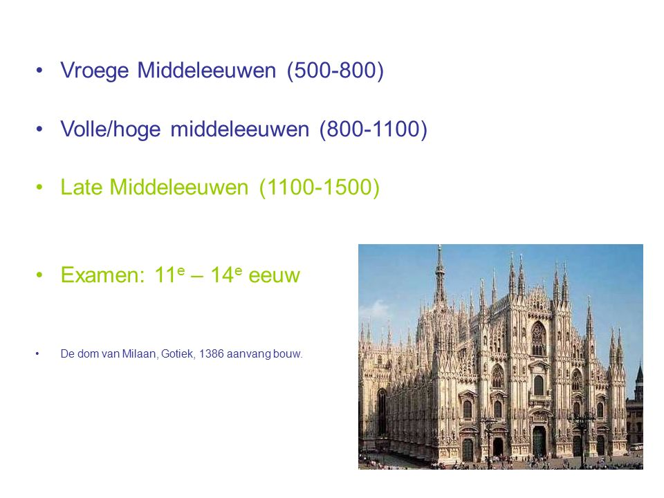 Vroege Middeleeuwen (500-800) Volle/hoge middeleeuwen (800-1100)