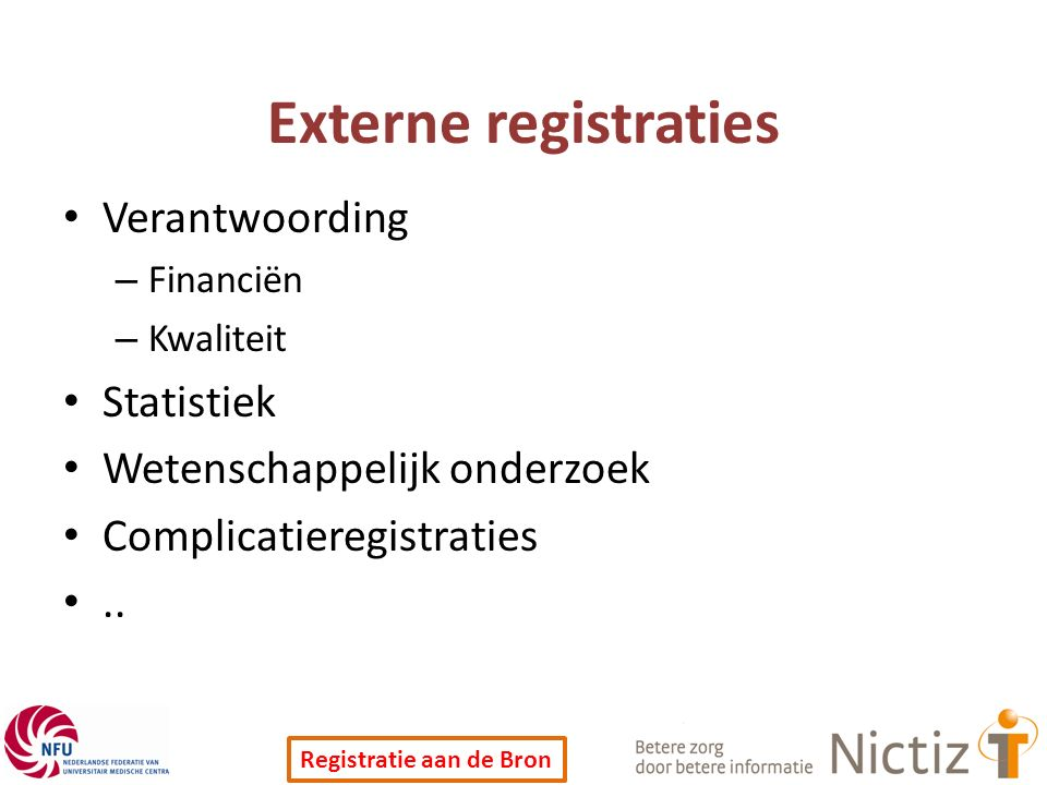 Externe registraties Verantwoording Statistiek
