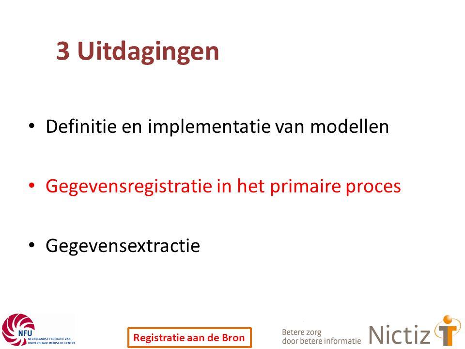 3 Uitdagingen Definitie en implementatie van modellen