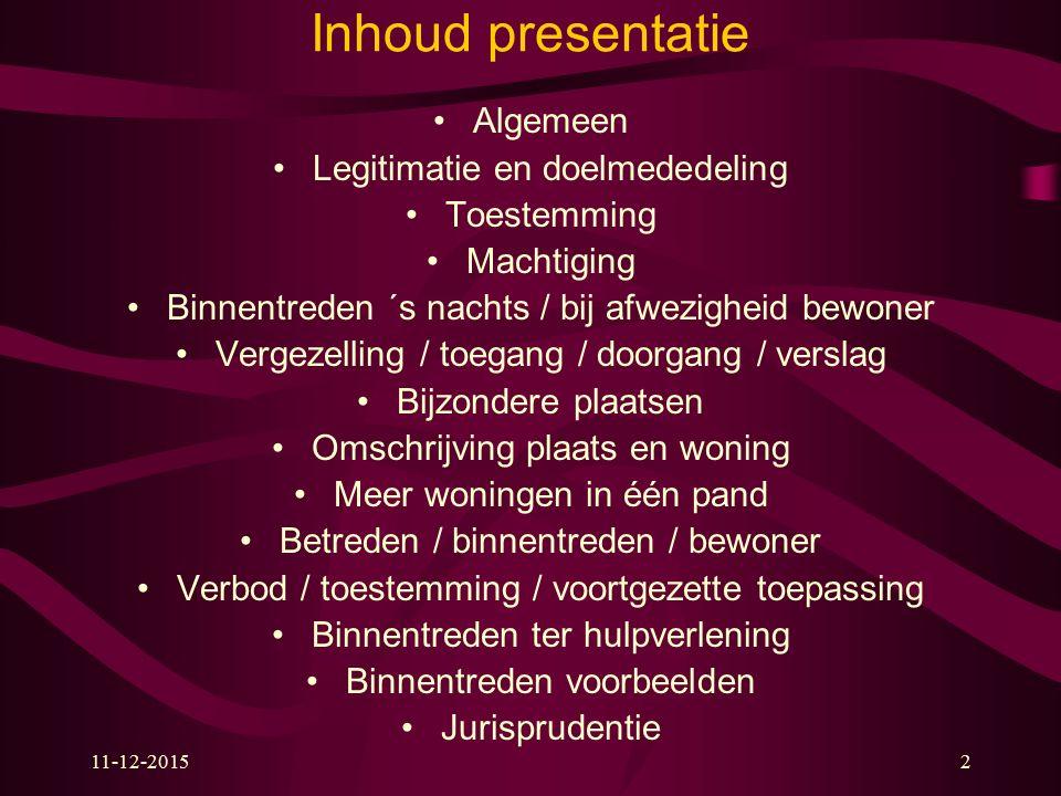 Inhoud presentatie Algemeen Legitimatie en doelmededeling Toestemming