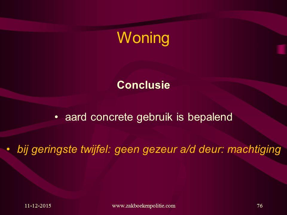 Woning Conclusie aard concrete gebruik is bepalend