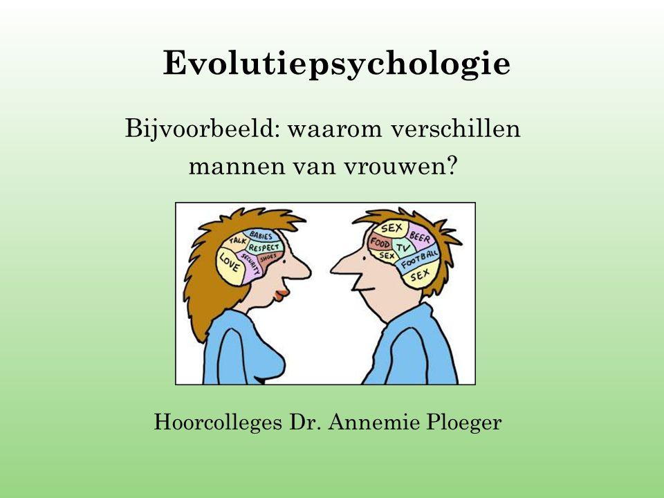 Evolutiepsychologie Bijvoorbeeld: waarom verschillen