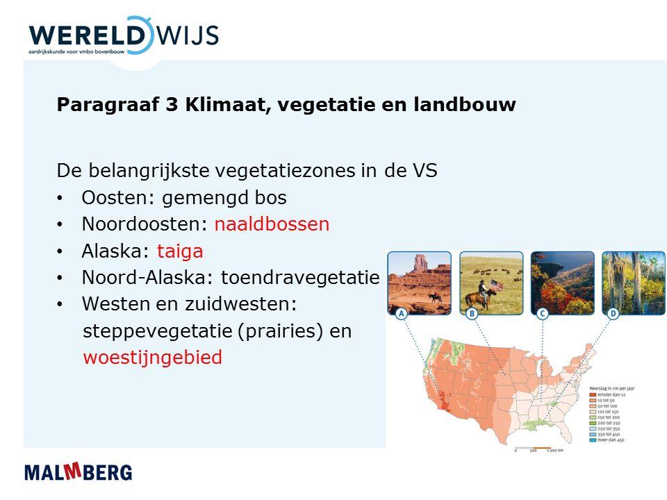 Paragraaf 3 Klimaat, vegetatie en landbouw