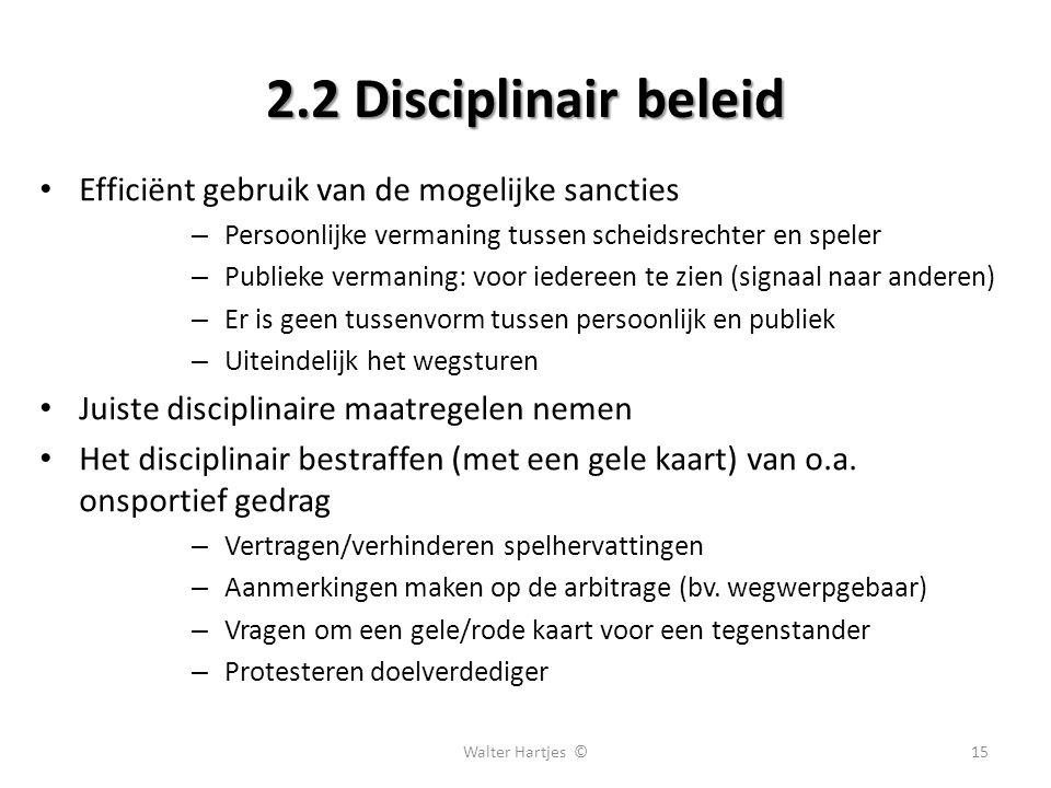 2.2 Disciplinair beleid Efficiënt gebruik van de mogelijke sancties