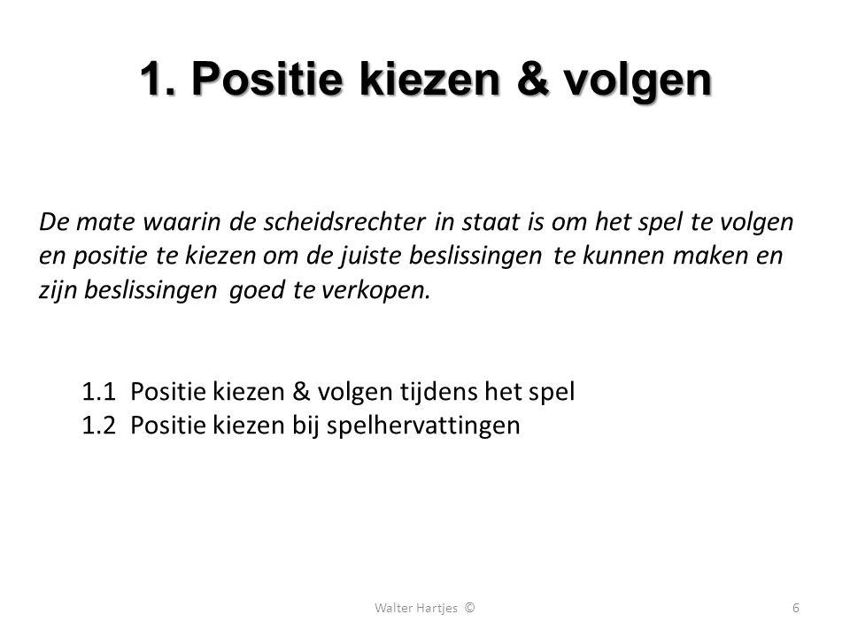 1. Positie kiezen & volgen