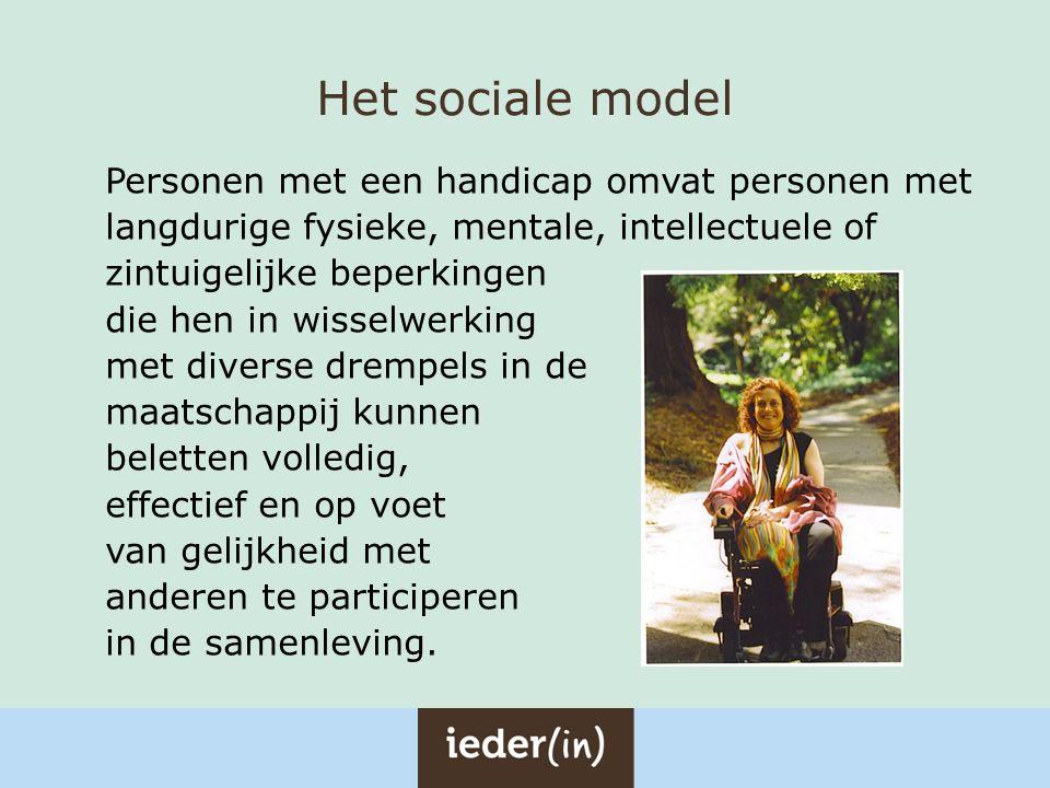 Het sociale model Personen met een handicap omvat personen met