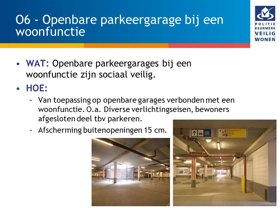 O6 - Openbare parkeergarage bij een woonfunctie
