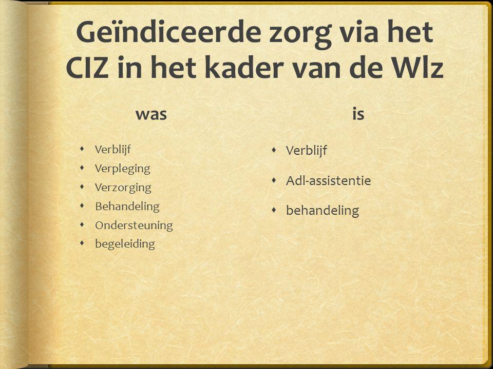 Geïndiceerde zorg via het CIZ in het kader van de Wlz