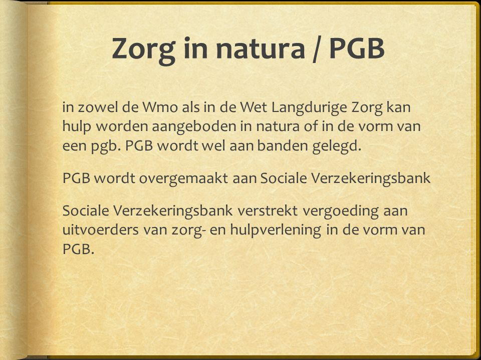 Zorg in natura / PGB