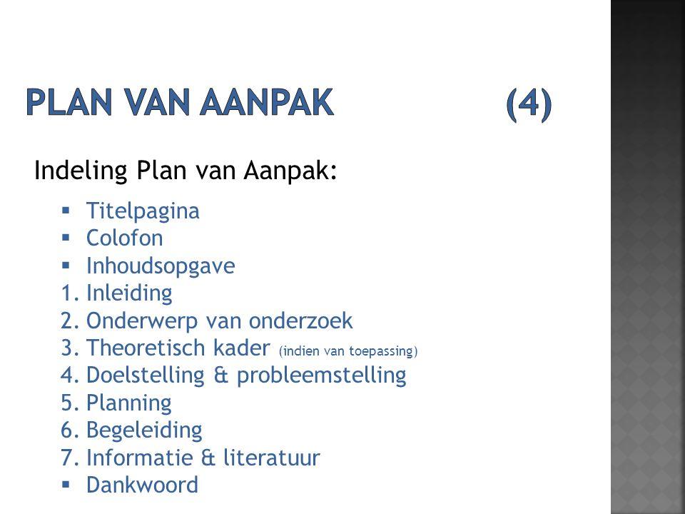 Plan van aanpak (4) Indeling Plan van Aanpak: Titelpagina Colofon