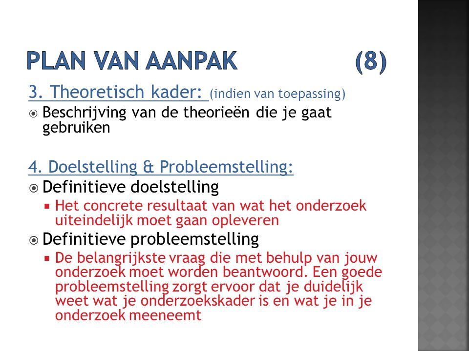 Plan van aanpak (8) 3. Theoretisch kader: (indien van toepassing)