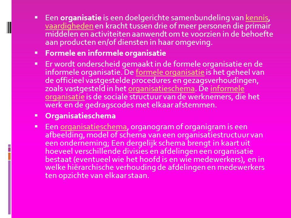 Een organisatie is een doelgerichte samenbundeling van kennis, vaardigheden en kracht tussen drie of meer personen die primair middelen en activiteiten aanwendt om te voorzien in de behoefte aan producten en/of diensten in haar omgeving.