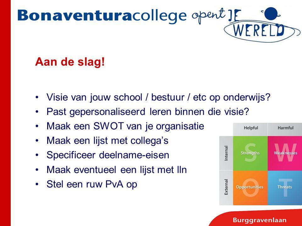Aan de slag! Visie van jouw school / bestuur / etc op onderwijs