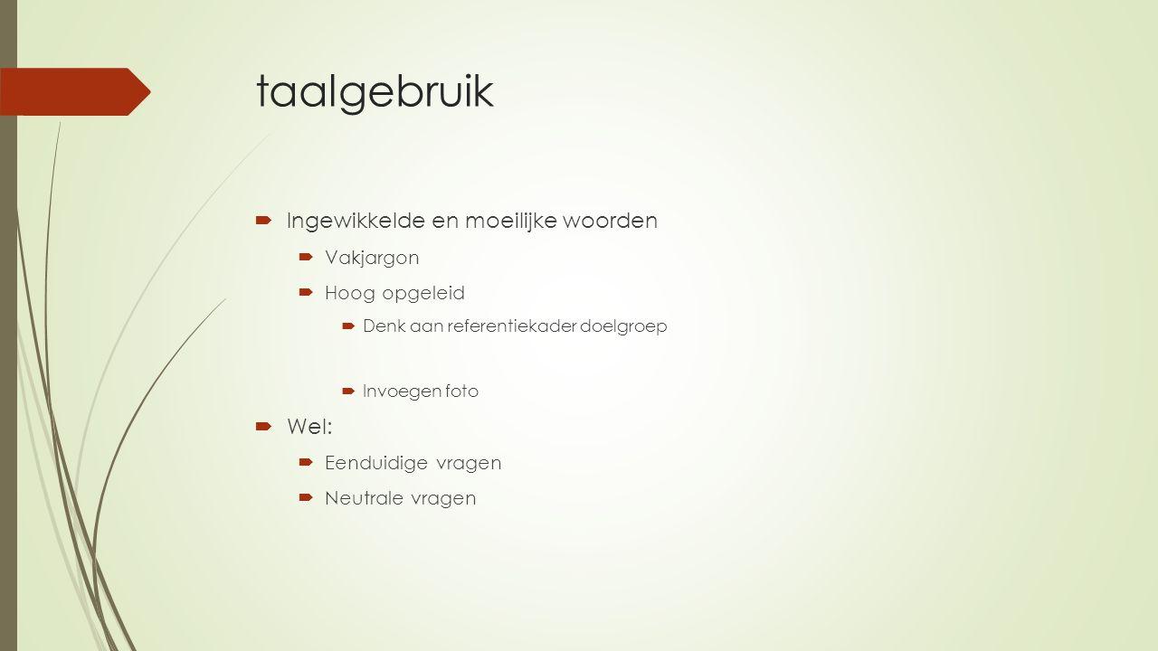 taalgebruik Ingewikkelde en moeilijke woorden Wel: Vakjargon
