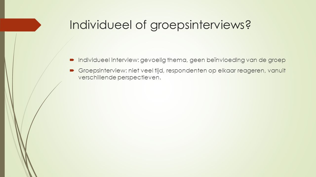 Individueel of groepsinterviews