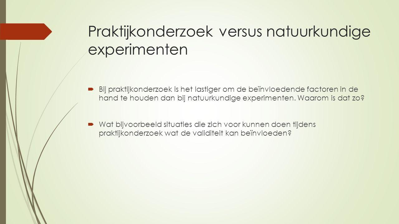 Praktijkonderzoek versus natuurkundige experimenten