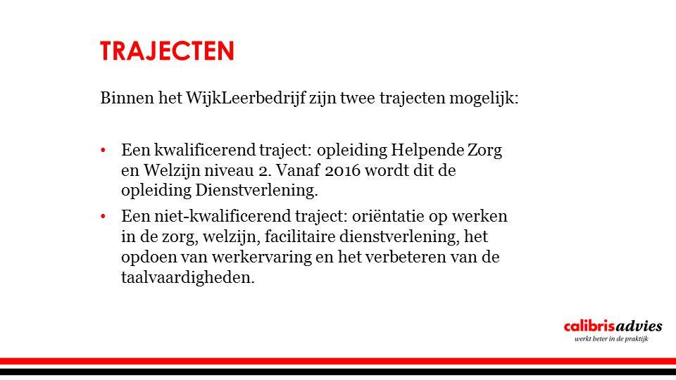 Trajecten Binnen het WijkLeerbedrijf zijn twee trajecten mogelijk: