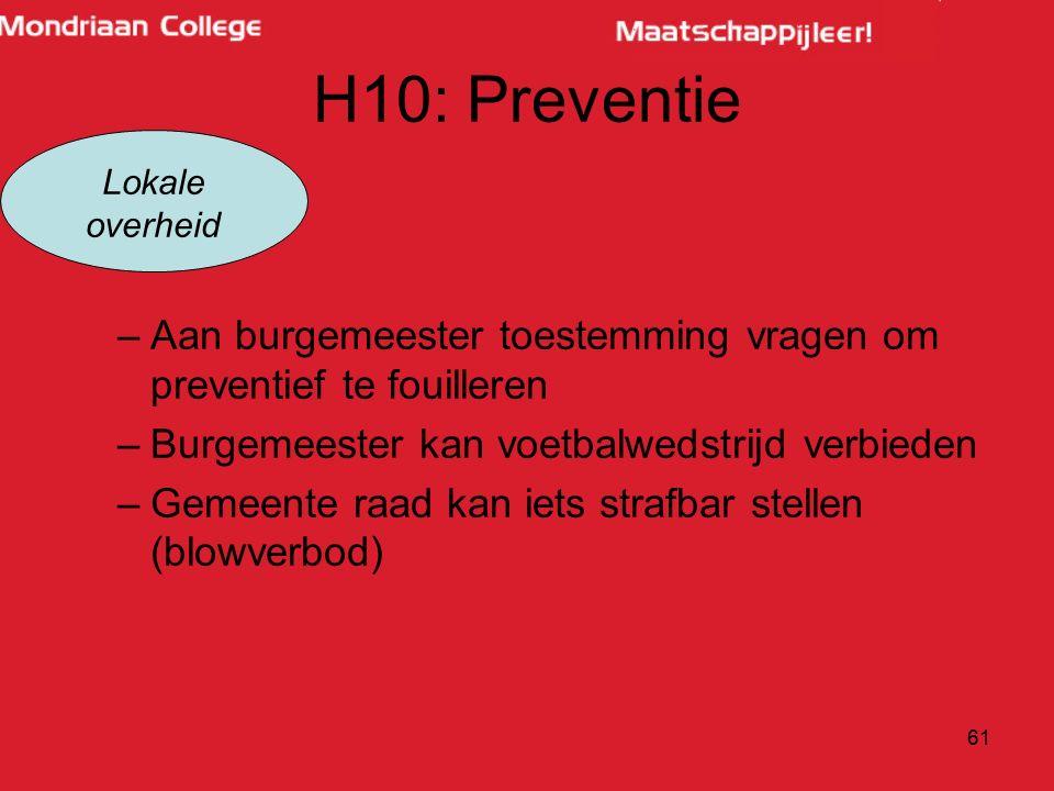 H10: Preventie Lokale. overheid. Aan burgemeester toestemming vragen om preventief te fouilleren.
