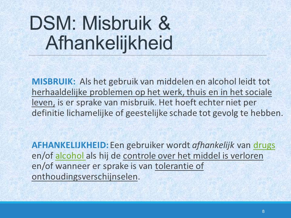 DSM: Misbruik & Afhankelijkheid