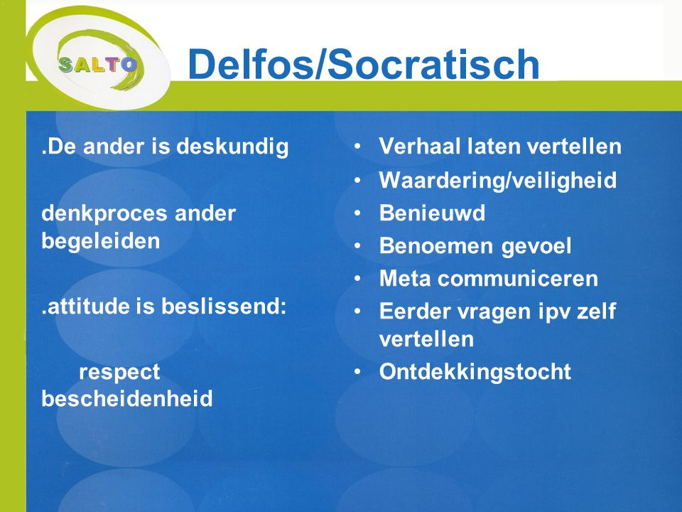 Delfos/Socratisch .De ander is deskundig Verhaal laten vertellen