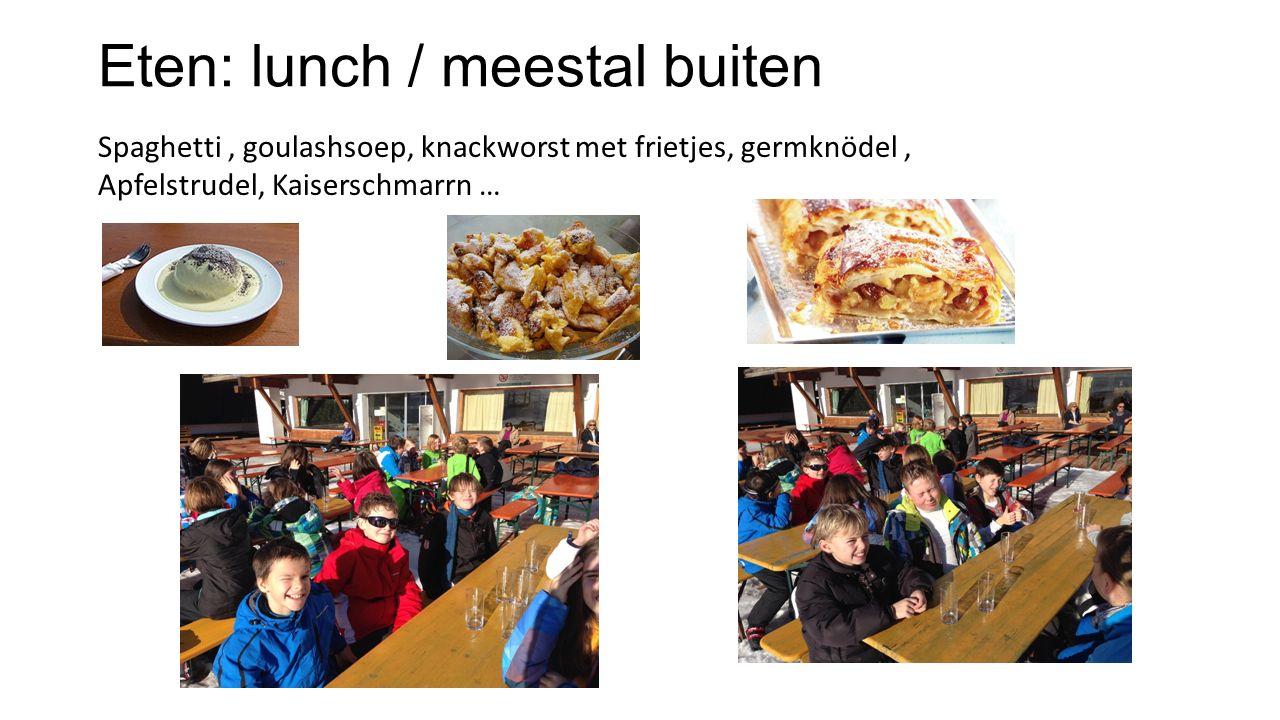 Eten: lunch / meestal buiten