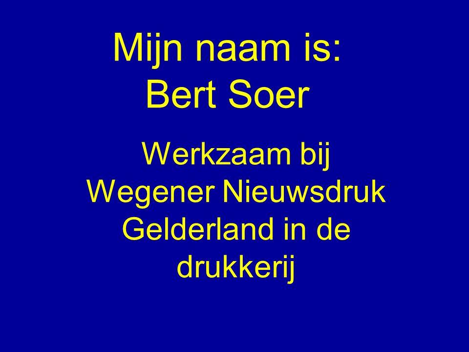 Werkzaam bij Wegener Nieuwsdruk Gelderland in de drukkerij