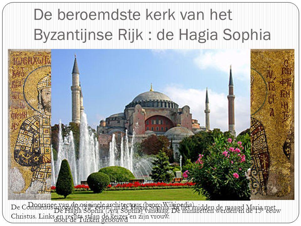 De beroemdste kerk van het Byzantijnse Rijk : de Hagia Sophia