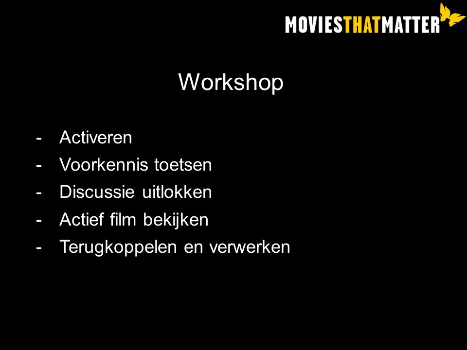 Workshop Activeren Voorkennis toetsen Discussie uitlokken