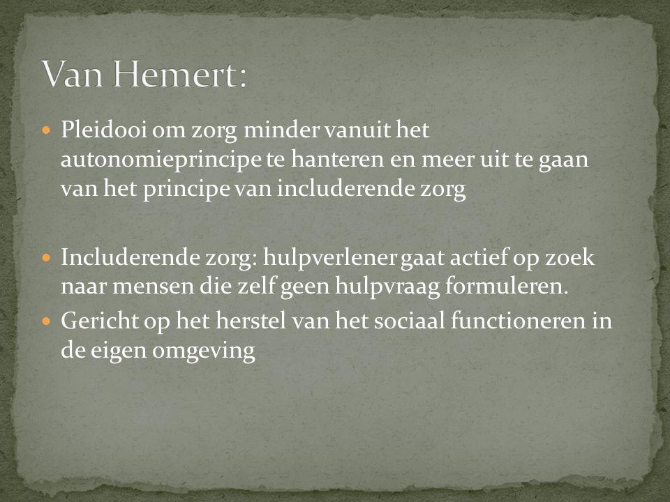 Van Hemert: Pleidooi om zorg minder vanuit het autonomieprincipe te hanteren en meer uit te gaan van het principe van includerende zorg.