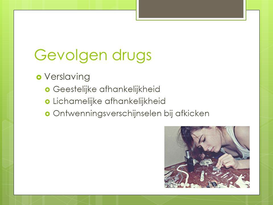 Gevolgen drugs Verslaving Geestelijke afhankelijkheid
