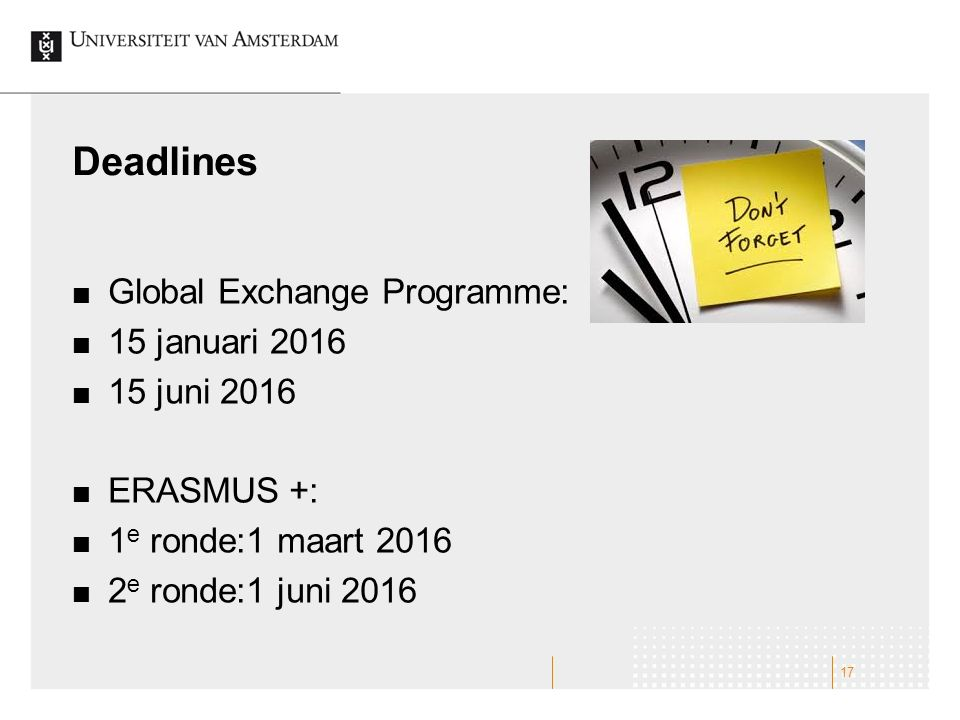 Deadlines Global Exchange Programme: 15 januari 2016 15 juni 2016