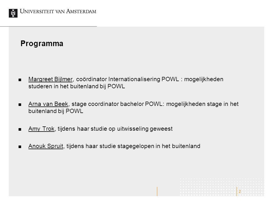 Programma Margreet Bijlmer, coördinator Internationalisering POWL : mogelijkheden studeren in het buitenland bij POWL.
