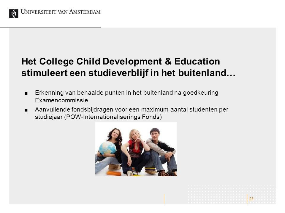 Het College Child Development & Education stimuleert een studieverblijf in het buitenland…
