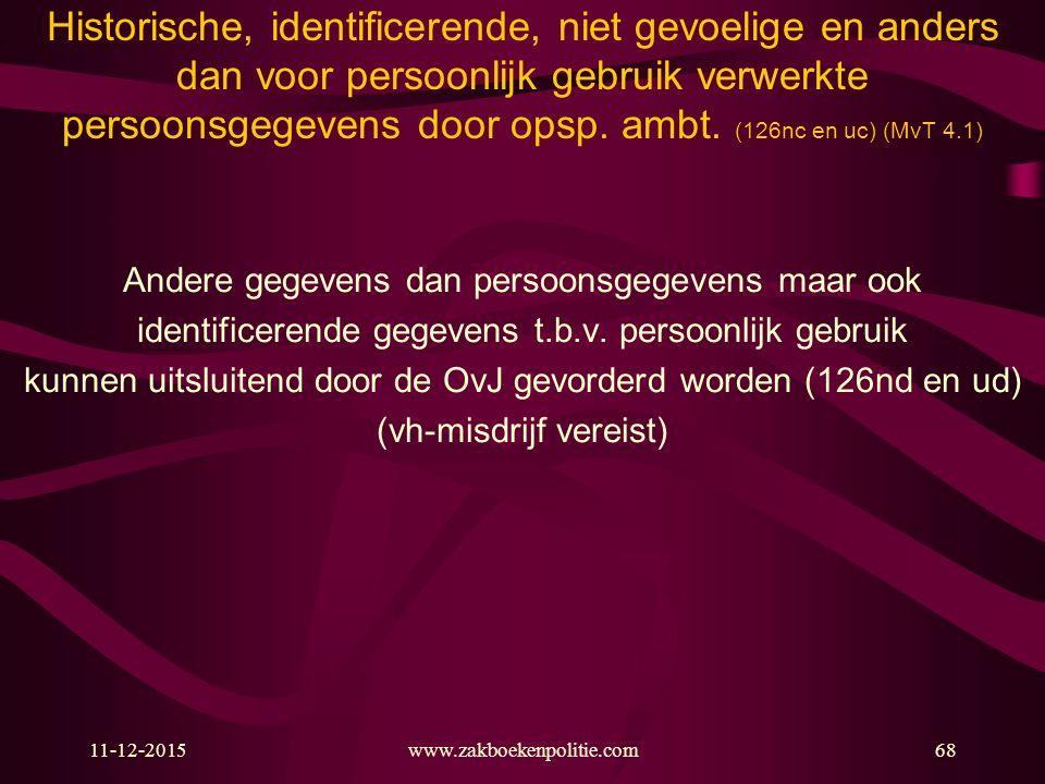 Historische, identificerende, niet gevoelige en anders dan voor persoonlijk gebruik verwerkte persoonsgegevens door opsp. ambt. (126nc en uc) (MvT 4.1)