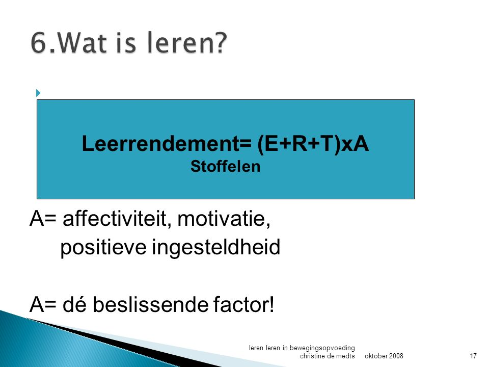 Leerrendement= (E+R+T)xA
