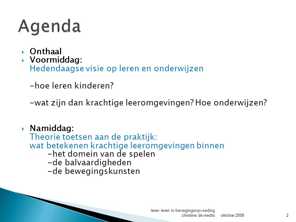 Agenda Onthaal Voormiddag: Hedendaagse visie op leren en onderwijzen