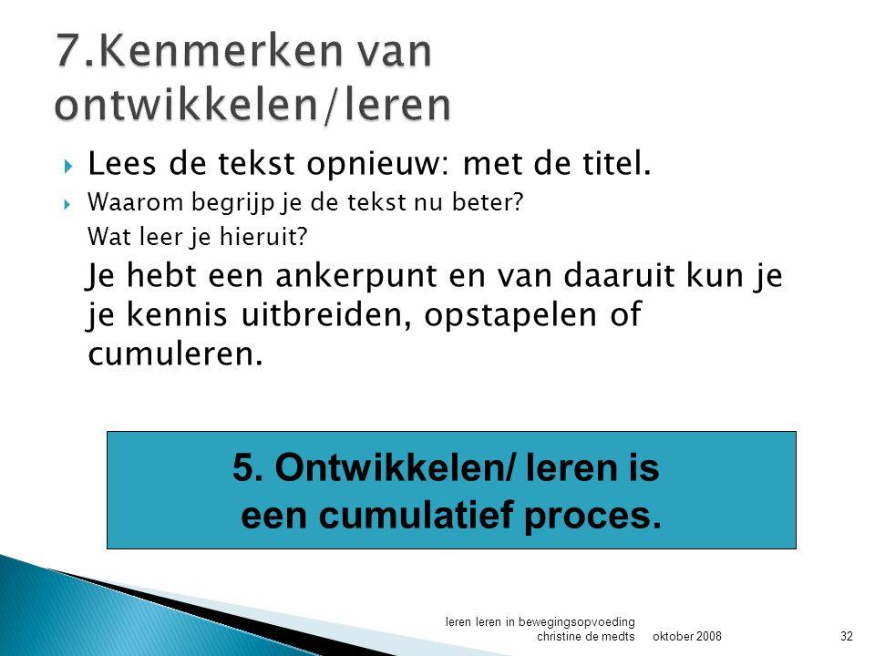 7.Kenmerken van ontwikkelen/leren