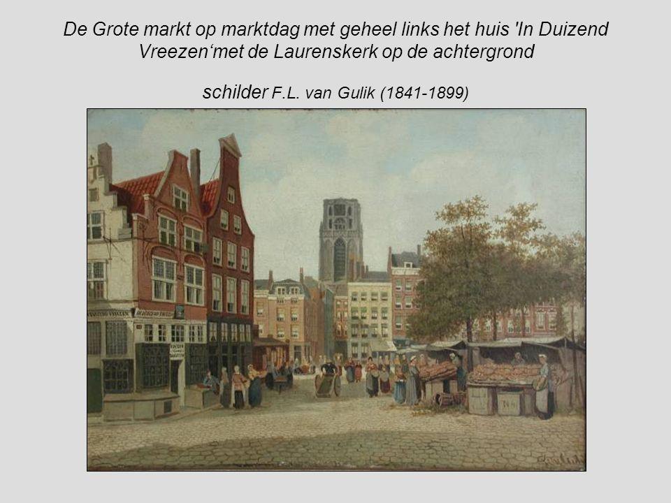 De Grote markt op marktdag met geheel links het huis In Duizend Vreezen'met de Laurenskerk op de achtergrond schilder F.L.