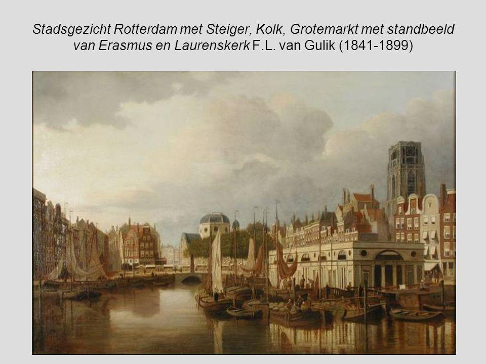 Stadsgezicht Rotterdam met Steiger, Kolk, Grotemarkt met standbeeld van Erasmus en Laurenskerk F.L.