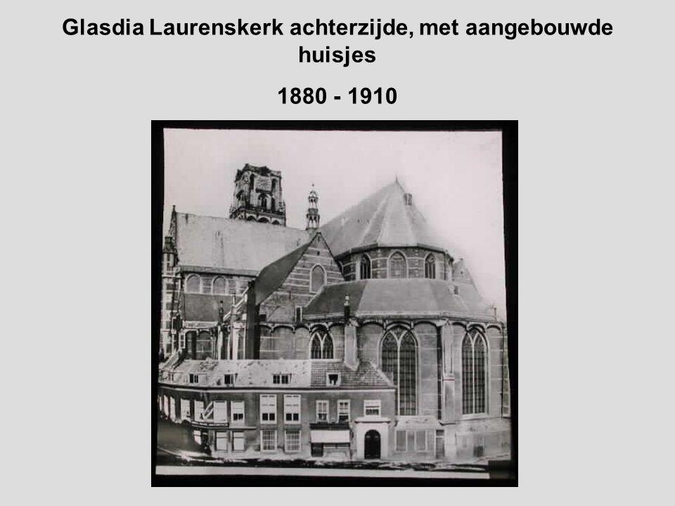 Glasdia Laurenskerk achterzijde, met aangebouwde huisjes 1880 - 1910