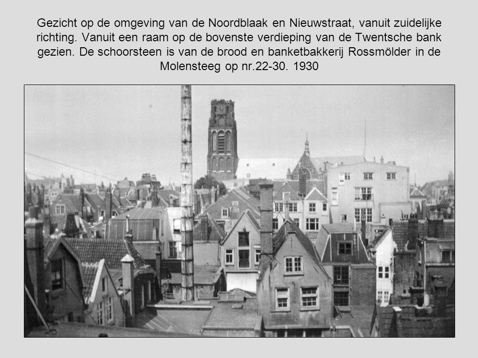 Gezicht op de omgeving van de Noordblaak en Nieuwstraat, vanuit zuidelijke richting.