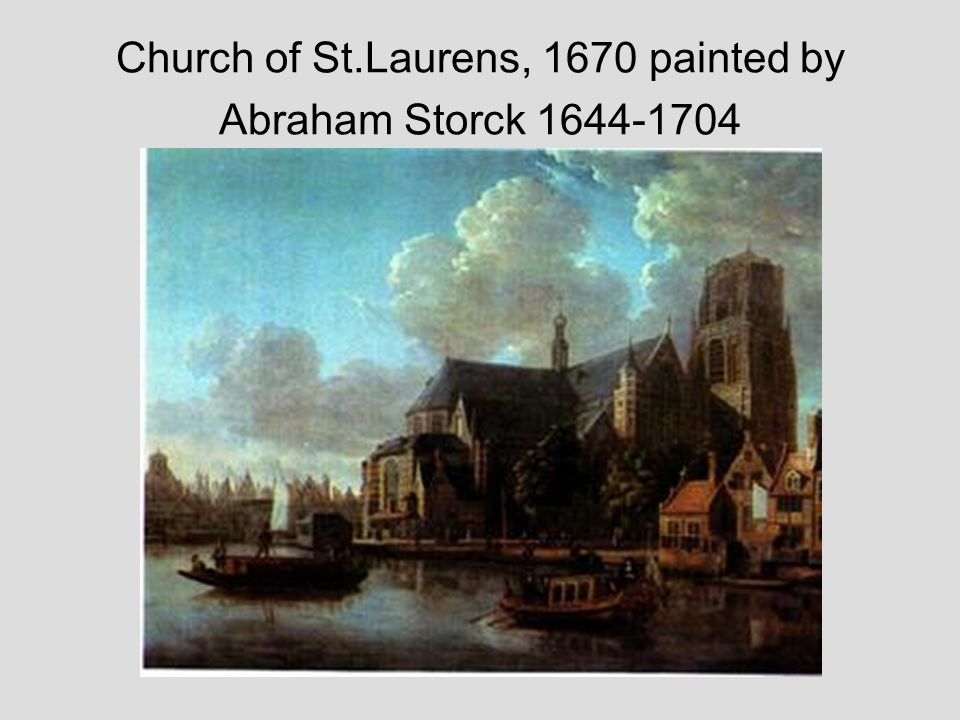 Church of St.Laurens, 1670 painted by Abraham Storck 1644-1704