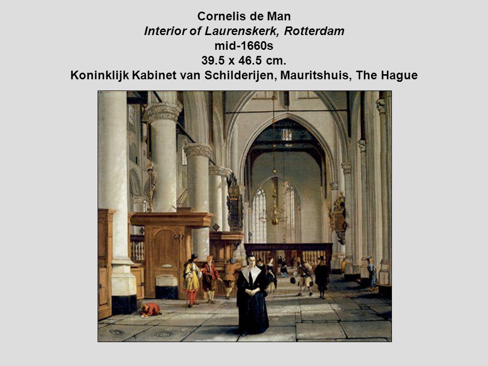 Cornelis de Man Interior of Laurenskerk, Rotterdam mid-1660s 39.5 x 46.5 cm.
