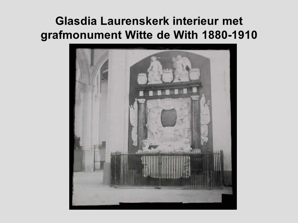 Glasdia Laurenskerk interieur met grafmonument Witte de With 1880-1910