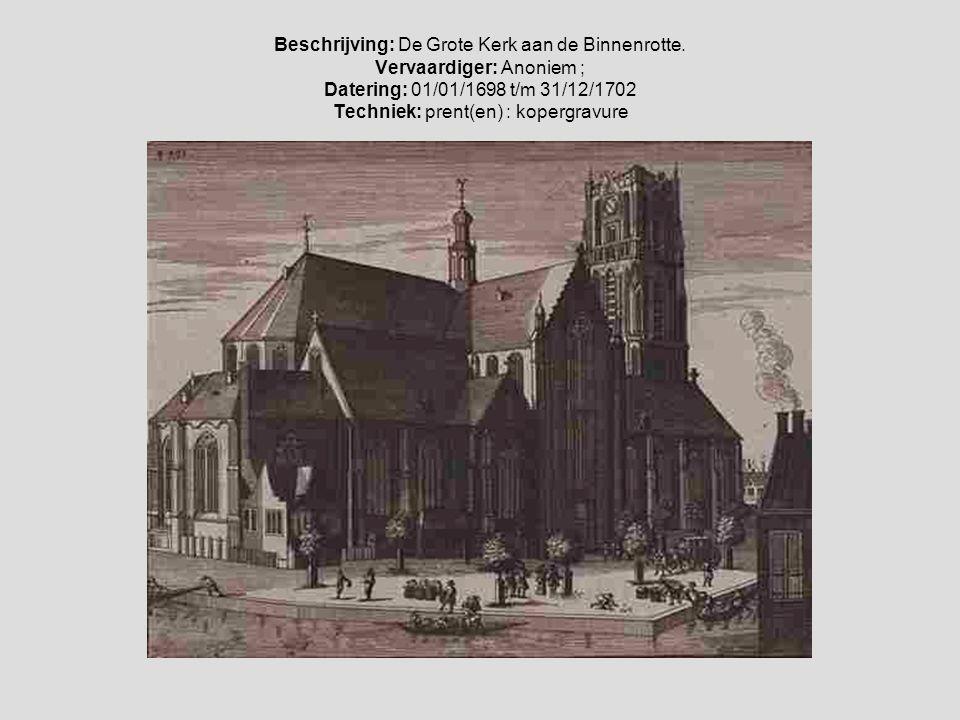 Beschrijving: De Grote Kerk aan de Binnenrotte