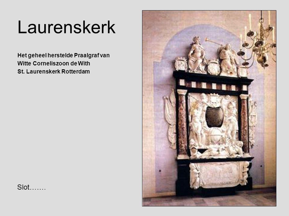 Laurenskerk Slot……. Het geheel herstelde Praalgraf van
