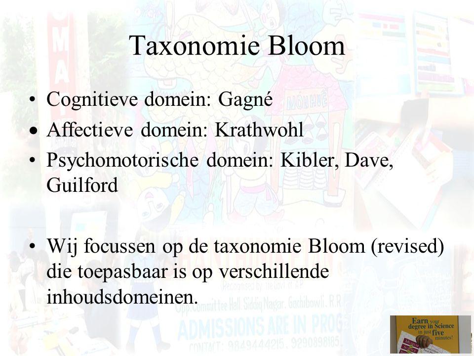 Taxonomie Bloom Cognitieve domein: Gagné Affectieve domein: Krathwohl