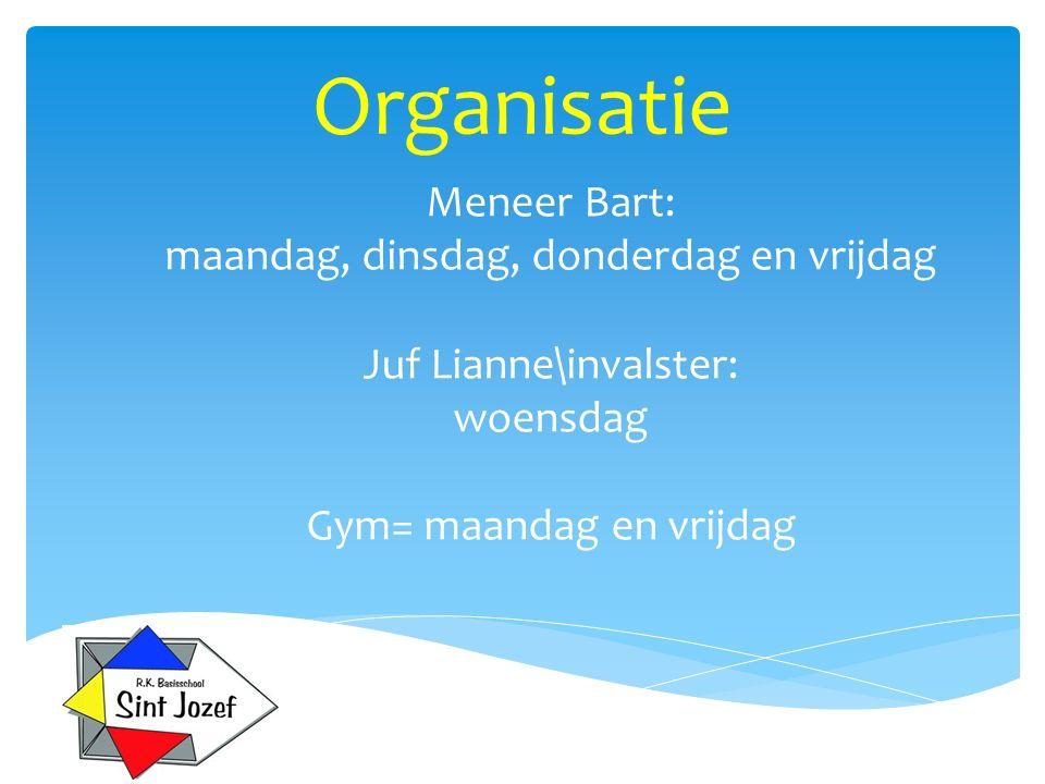 Organisatie Meneer Bart: maandag, dinsdag, donderdag en vrijdag