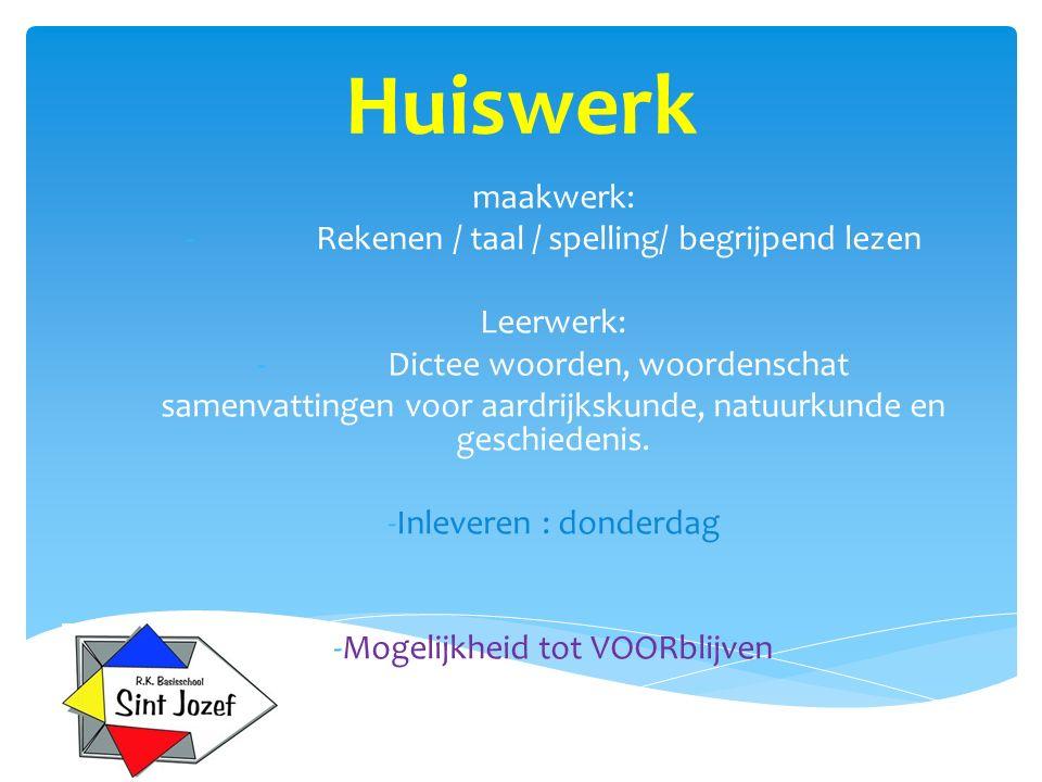 Huiswerk maakwerk: Rekenen / taal / spelling/ begrijpend lezen