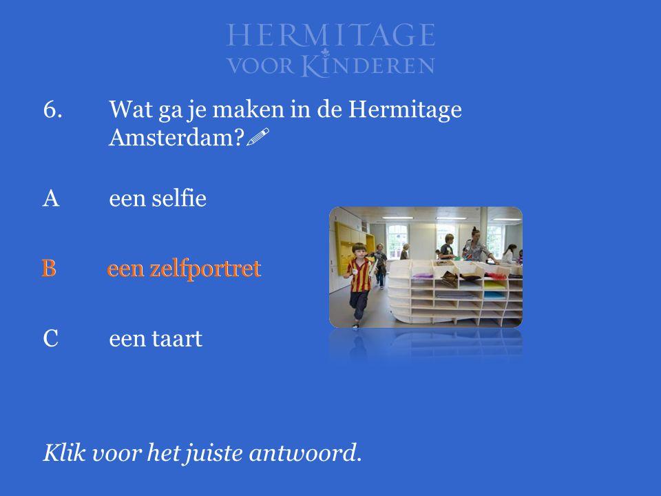 6. Wat ga je maken in de Hermitage Amsterdam 